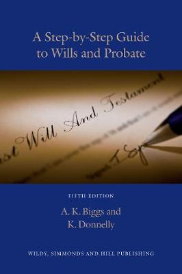 A Step-by-Step Guide to Wills and Probate (Paperback)