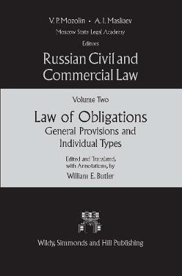 Russian Civil & Commercial Law: Russian Civil and Commercial Law (Volume Two) Law of Obligations: General Provisions and Individual Types Volume Two (Hardback)