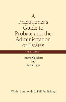 A Practitioner's Guide to Probate and the Administration of Estates (Hardback)
