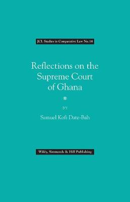Reflections on the Supreme Court of Ghana - JCL Studies in Comparative Law (Book)