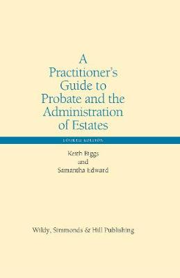 A Practitioner's Guide to Probate and the Administration of Estates - Wildy Practitioner Guide Series (Hardback)