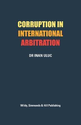Corruption in International Arbitration (Hardback)