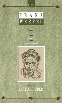 Franz Werfel: An Austrian Writer Reassessed (Hardback)