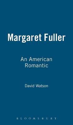 Margaret Fuller: An American Romantic (Hardback)