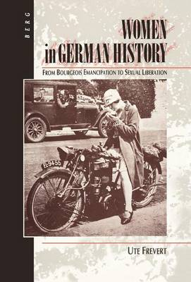 Women in German History: From Bourgeois Emancipation to Sexual Liberation (Hardback)