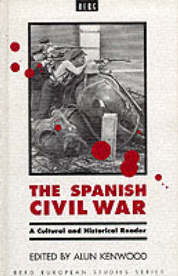 The Spanish Civil War: A Cultural and Historical Reader - Berg European Studies Series v. 3 (Paperback)