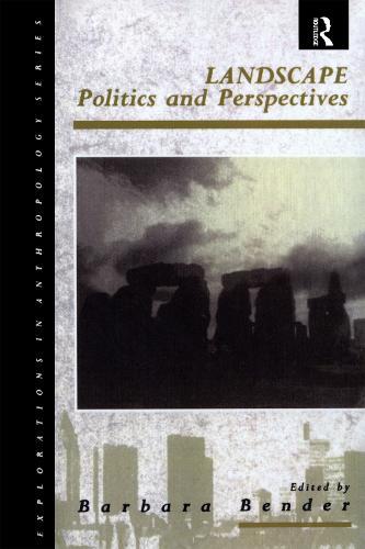 Landscape: Politics and Perspectives - Explorations in Anthropology v. 12 (Paperback)