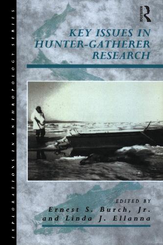 Key Issues in Hunter-gatherer Research - Explorations in Anthropology v. 14 (Paperback)