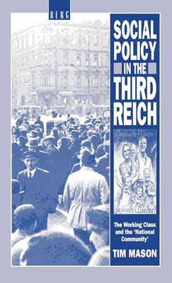 Social Policy in the Third Reich: The Working Class and the 'National Community' (Hardback)