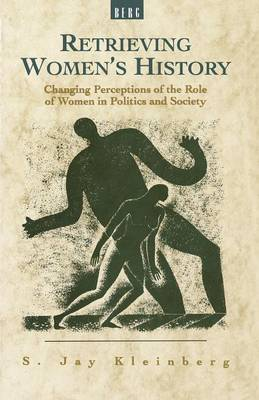 Retrieving Women's History: Changing Perceptions of the Role of Women in Politics and Society (Paperback)