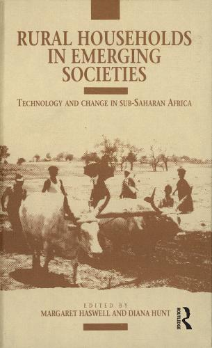 Rural Households in Emerging Societies: Technology and Change in Sub-Saharan Africa (Hardback)