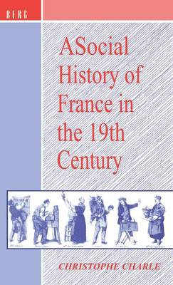 A Social History of France in the 19th Century (Hardback)