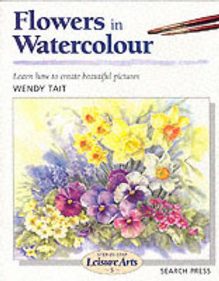 Flowers in Watercolour (SBSLA05) - Step-by-Step Leisure Arts (Paperback)
