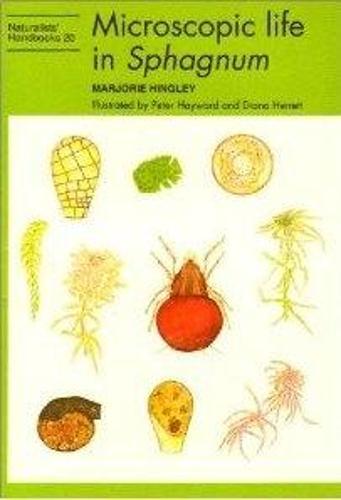 Microscopic life in Sphagnum - Naturalists' Handbooks Vol. 20 (Paperback)