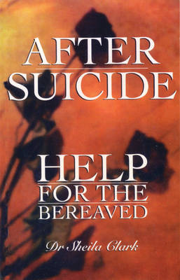 After Suicide: Help for the Bereaved (Paperback)