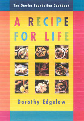 The Gawler Foundation Cookbook: a Recipe for Life: A Recipe for Life (Paperback)