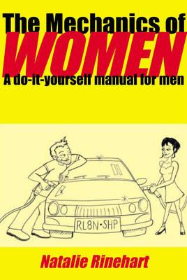 Mechanics of Women: A Do-it-Yourself Manual for Men (Paperback)