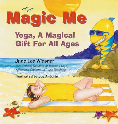Magic Me: Yoga a Magical Gift for All Ages (Paperback)