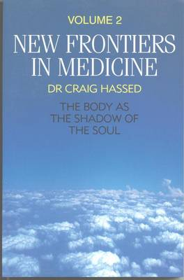 New Frontiers in Medicine: The Body as the Shadow of the Soul (Paperback)