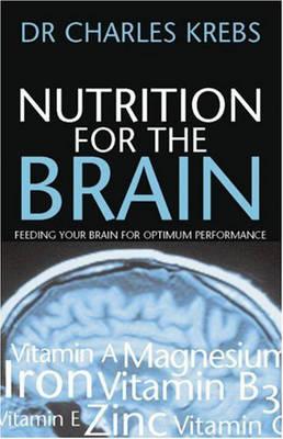 Nutrition for the Brain: Feeding Your Brain for Optimum Performance (Paperback)