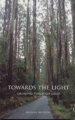 Towards the Light: Growing Through Grief (Paperback)