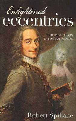 Enlightened Eccentrics: Philosophers in the Age of Reason (Paperback)
