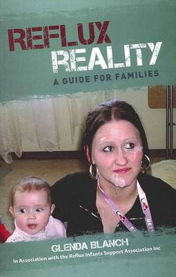 Reflux Reality: A Guide for Families (Paperback)