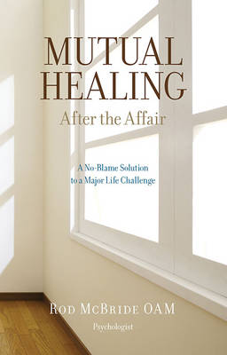Mutual Healing: After the Affair (Paperback)