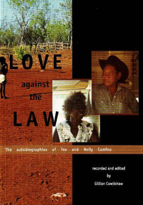 Love Against the Law: The Autobiographies of Tex and Nelly Camfoo (Paperback)