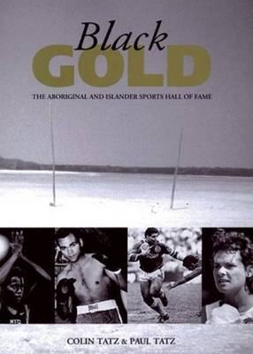 Black Gold: The Aboriginal and Islander sports hall of fame (Paperback)
