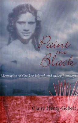 Paint Me Black: Memories of Croker Island and Other Journeys (Paperback)