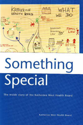 Something Special: The inside story of the Katherine West Health Board (Paperback)