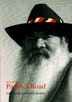 Paddy's Road: Life stories of Patrick Dodson (Hardback)