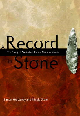 A Record in Stone: The study of Australia's flaked stone artefacts (Paperback)