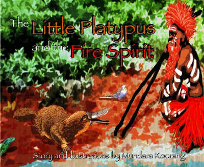 The Little Platypus and the Fire Spirit (Hardback)