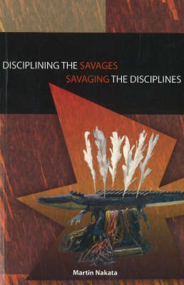 Disciplining the Savages Savaging the Disciplines (Paperback)
