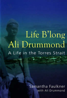 Life B'long Ali Drummond: A Life in the Torres Strait (Paperback)
