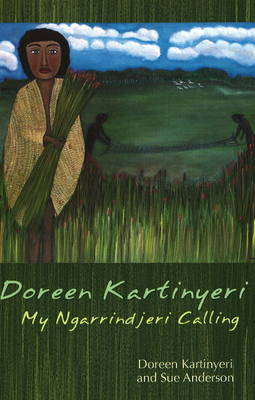 Doreen Kartinyeri: My Ngarrindjeri Calling (Paperback)