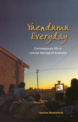 Yuendumu Everyday: Contemporary Life in Remote Australia (Paperback)
