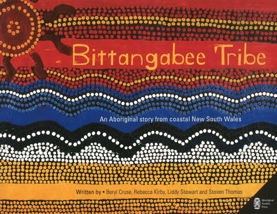 Bittangabee Tribe: An Aboriginal story from Coastal New South Wales (Paperback)