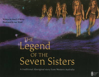 The Legend of the Seven Sisters: A Traditional Aboriginal Story from Western Australia (Paperback)