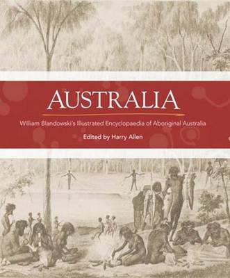 Australia: William Blandowski's illustrated encyclopaedia of Aboriginal life (Hardback)