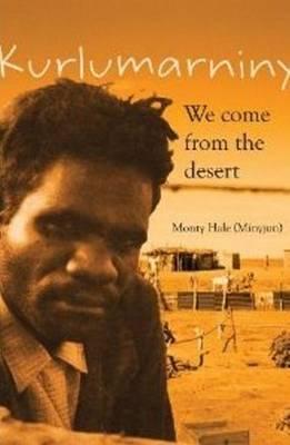 Kurlumarniny: We come from the desert (Paperback)