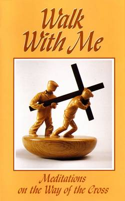 Walk with Me: Meditations on the Way of the Cross (Paperback)
