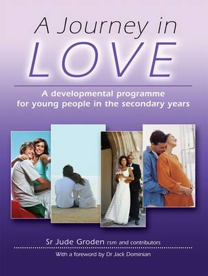 A Journey in Love: 2: A Developmental Programme for Children in the Secondary Years (Paperback)