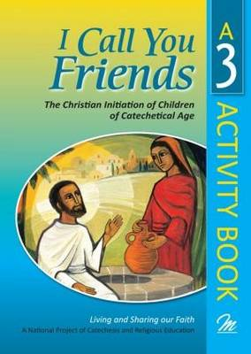 I Call You Friends: Activity Book No. 3: Initiation into the Church for Children (Paperback)