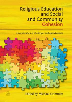 Religious Education and Social and Community Cohesion: An Exploration of Challenges and Opportunities (Paperback)