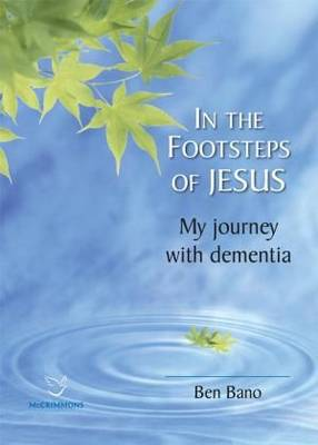 In the Footsteps of Christ: My Journey with Dementia (Book)