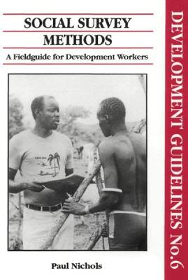 Social Survey Methods: A field guide for development workers (Paperback)