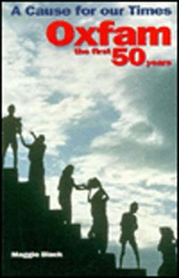 Cause for our Times: Oxfam - the first 50 years (Paperback)